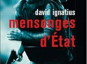 David Ignatius - Mensonges d'état