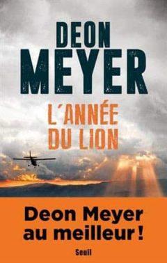 Deon Meyer - L'Année du Lion