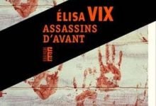 Elisa Vix - Assassins d'avant