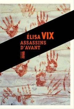 Elisa Vix - Assassins d'avant