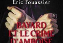 Éric Fouassier - Bayard et le crime d'Amboise