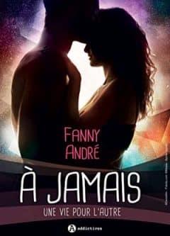 Fanny André - A jamais, Une vie pour l'autre
