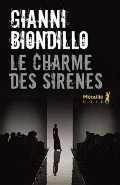 Gianni Biondillo - Le Charme des sirènes
