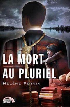 Hélène Potvin - La mort au pluriel
