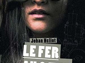 Johan Heliot - Le Fer au coeur