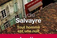 Photo de Lydie Salvayre – Tout homme est une nuit