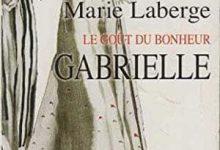 Photo de Marie Laberge – Le Goût du bonheur, Tome 1
