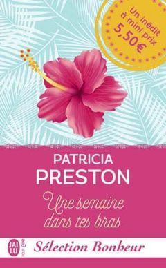 Patricia Preston - Une semaine dans tes bras