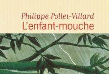 Philippe Pollet-Villard - L'enfant-mouche