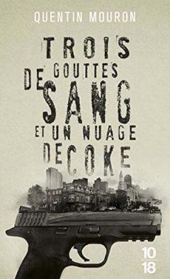 Quentin Mouron - Trois gouttes de sang et un nuage de coke