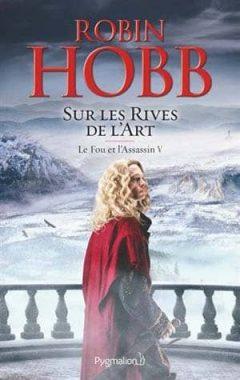 Robin Hobb - Le Fou et l'Assassin, Tome 5