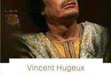 Photo de Vincent Hugeux – Kadhafi (2017)