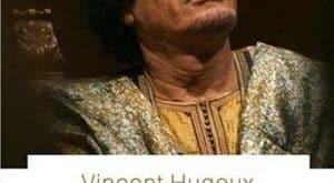 Vincent Hugeux - Kadhafi