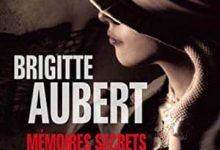 Brigitte Aubert - Mémoires secrets d'un valet de coeur