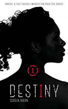 Cecelia Ahern - Destiny, Tome 1
