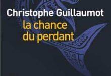 Photo de Christophe Guillaumot – La chance du perdant (2017)
