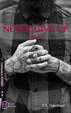 F.S. Gauthier - Never Give Up, Tome 1