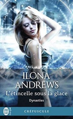 Ilona Andrews - Dynasties, Tome 2