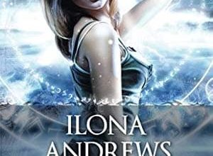 Ilona Andrews - Dynasties, Tome 2