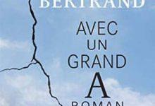 Janette Bertrand - Avec un grand A roman