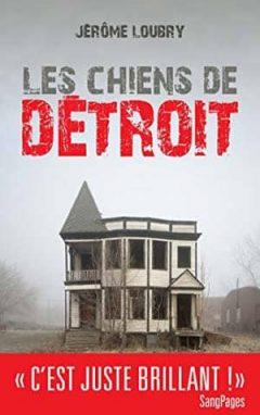 Jérôme Loubry - Les Chiens de Détroit