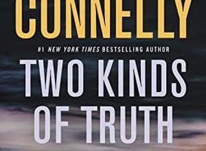 Michael Connelly - Two Kinds of Truth