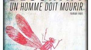 Pascal Dessaint - Un homme doit mourir