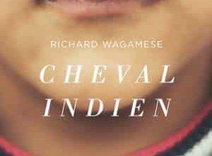Richard Wagamese - Cheval Indien