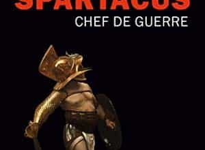 Yann Le Bohec - Spartacus, chef de guerre