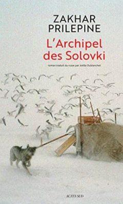 Zakhar Prilepine - L'Archipel des Solovki