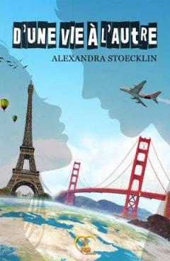 Alexandra Stoecklin - D'une vie à l'autre
