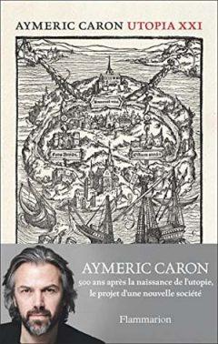 Aymeric Caron - Utopia XXI