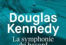 Douglas Kennedy - La Symphonie du hasard, Livre 1