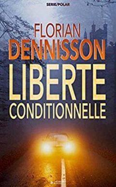 Florian Dennisson - Liberté conditionnelle