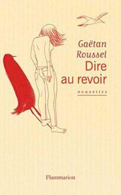 Gaëtan Roussel - Dire au revoir
