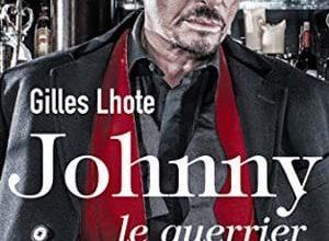 Gilles Lhote - Johnny, le guerrier