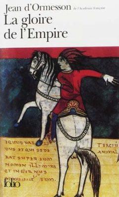 Jean d'Ormesson - La gloire de l'Empire