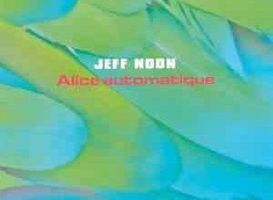 Jeff Noon - Alice automatique