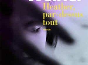 Matthew Weiner - Heather, par-dessus tout