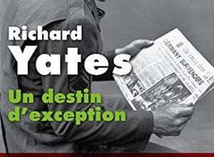 Richard Yates - Un destin d'exception