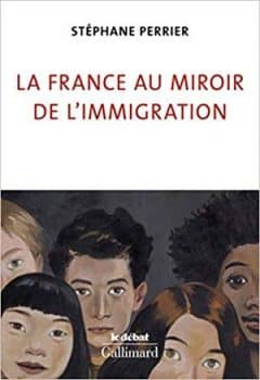 Stéphane Perrier - La France au miroir de l'immigration