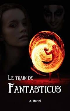 A. Martel - Le train de Fantasticus
