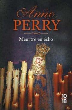 Anne Perry - Meurtre en écho