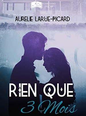 Aurélie Larue-Picard - Rien que trois mois