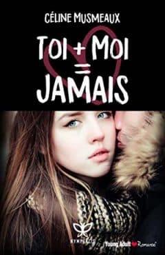 Céline Musmeaux - Toi + Moi = Jamais