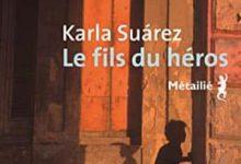 Karla Suárez - Le Fils du héros