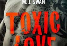 Photo de M.J. Swan – Toxic Love, Tome 1 (2018)