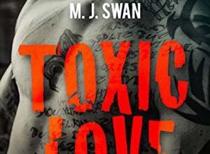 M.J. Swan - Toxic Love, Tome 1