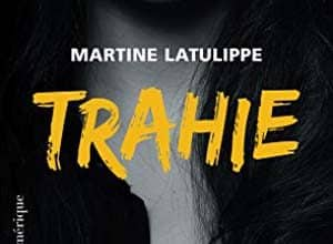 Martine Latulippe - Trahie