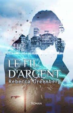 Rebecca Greenberg - Le Fil d'Argent
